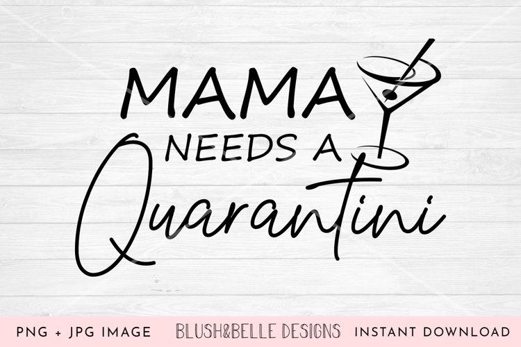Mama Needs a Quarantini - PNG, JPG example image 1