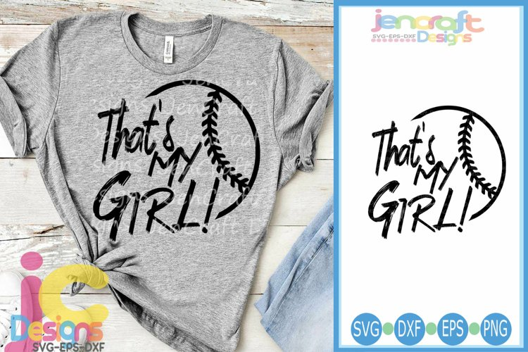 Baseball SVG, Thats My Girl, Softball, Tball Cut File