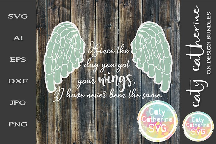 Download Since The Day You Got Wings I Have Never Been The Same Svg 243884 Svgs Design Bundles