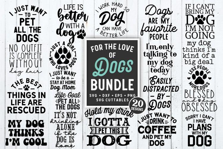 Dog SVG Bundle | For The Love Of Dogs | Shirt Bundle