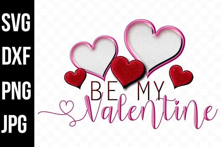 Be My Valentine Hearts, Valentine Day svg, dxf, png, jpg