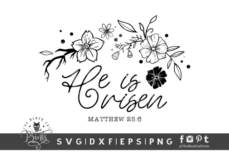He Is Risen SVG   Easter SVG   Floral Bible Verse Cut File example image 1