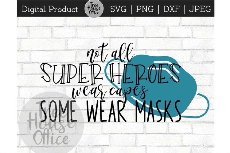 Not All Superheroes Wear Capes, Masks RN Nurse SVG JPG PNG
