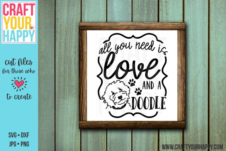 All You Need Is Love And A Doodle - A Dog Cut File example image 1