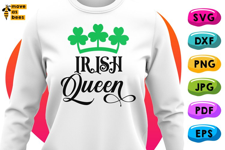 Irish Queen Svg, Patrick's Day Queen Shirt Svg for Girl, Mom example image 1