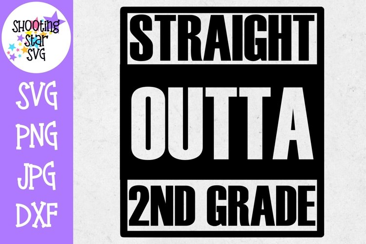 Straight Outta 2nd Grade - Last Day of School SVG example image 1