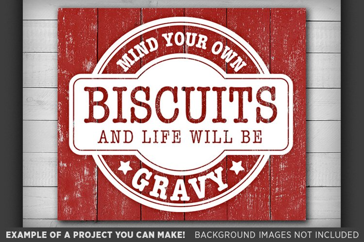 Mind Your Own Biscuits and Life Will Be Gravy SVG 623 example image 1