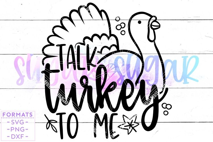 Talk Turkey to Me SVG - Thanksgiving svg