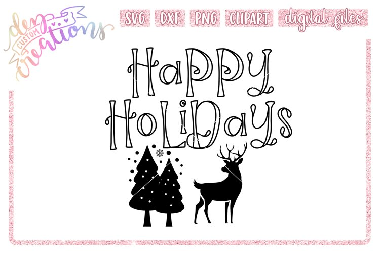 Happy Holidays - SVG DXF PNG Cut files