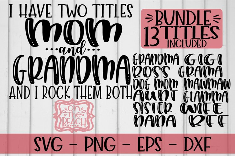 BUNDLE - I Have Two Titles Mom And Grandma And I Rock Them B example image 1