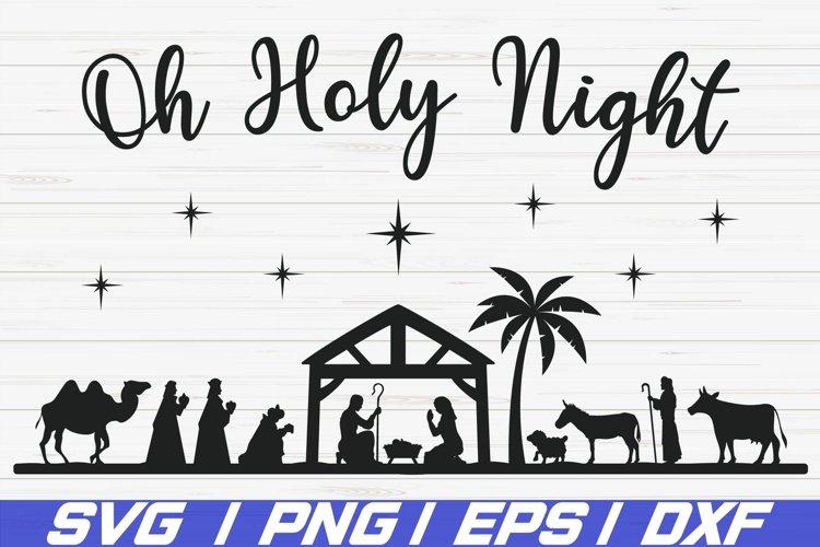 Oh Holy Night SVG / Nativity Scene SVG / Cut File / Cricut example image 1