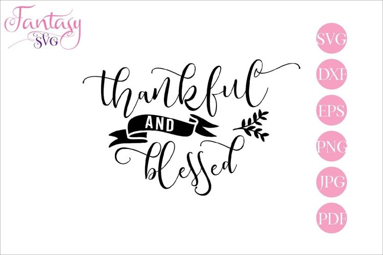 Thankful And Blessed - SVG Cut Files