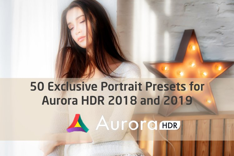 50 Exclusive Portrait Presets for Aurora HDR 2018 and 2019 example image 1
