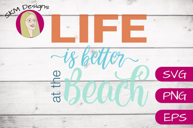 Life is Better at the Beach| SVG Cut File example image 1