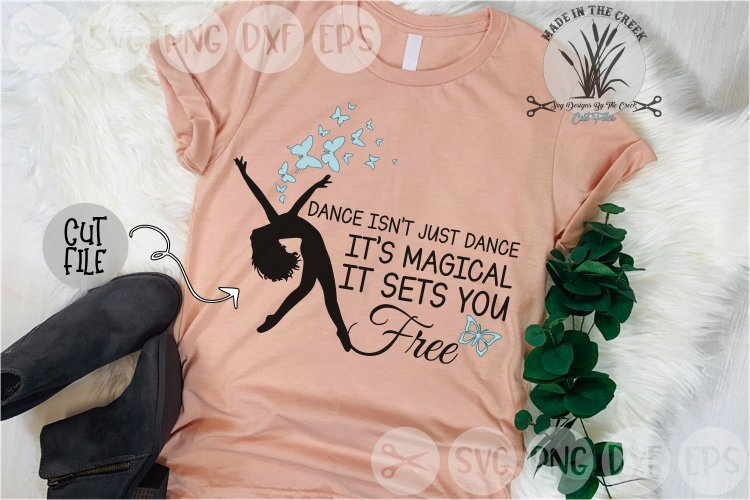 Dance Isn't Just Dance, Magical, Free, Cut File, SVG example image 1