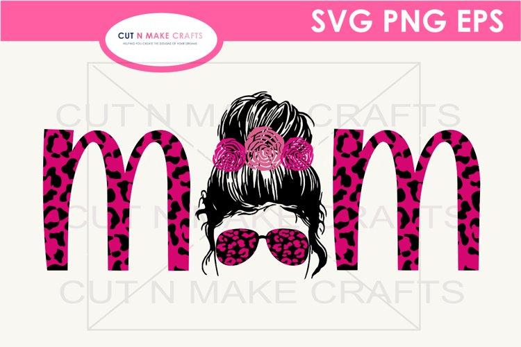 MOM Leopard Print Messy Bun SVG MOM SVG Mothers Day SVG