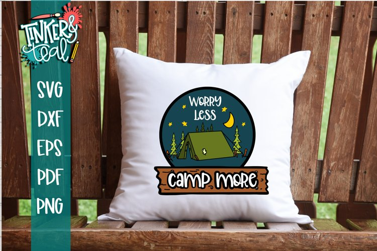 Worry Less Camp More Tent SVG