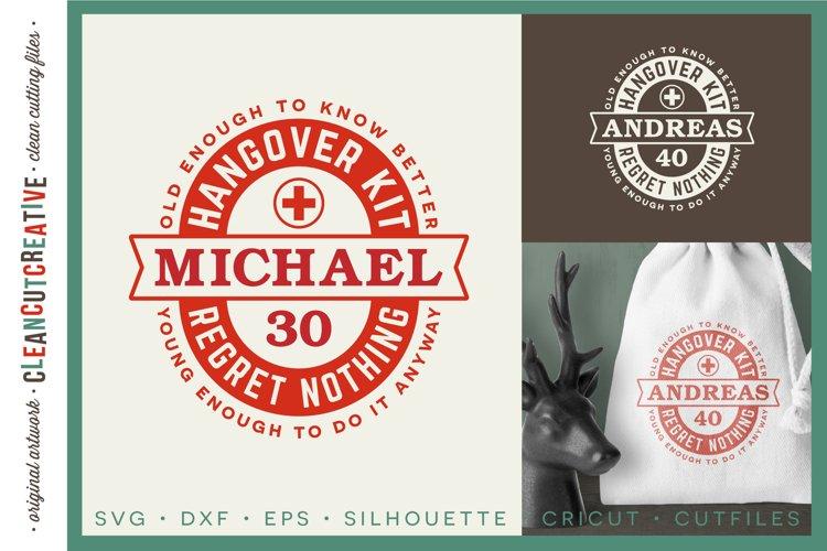 Birthday Hangover Kit | Personalized 30 40 50 Birthday SVG