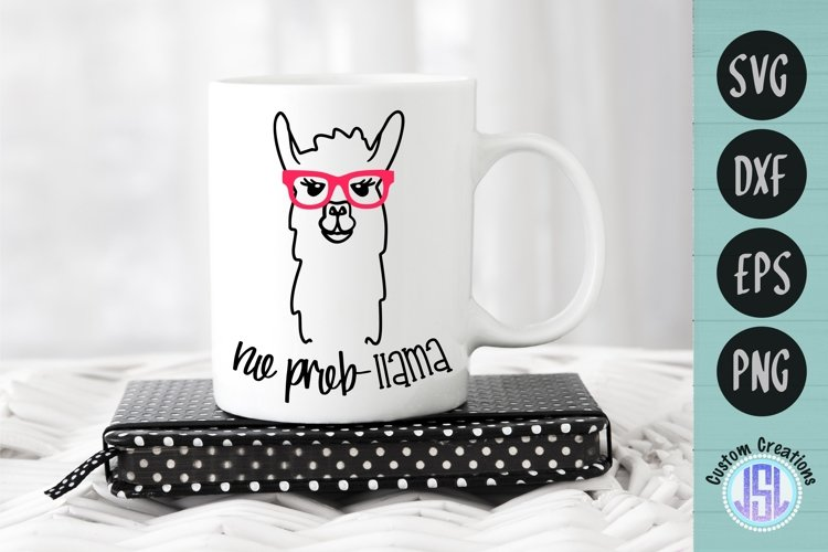 No Prob-llama | Funny Quote SVG Llama | SVG DXF EPS PNG example image 1