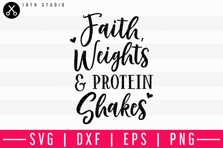 Faith Weights And Protein Shakes Svg M13f5 182890 Svgs Design Bundles