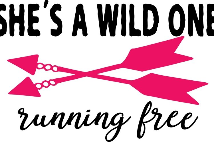 She's a Wild One Running Free SVG Cut File example