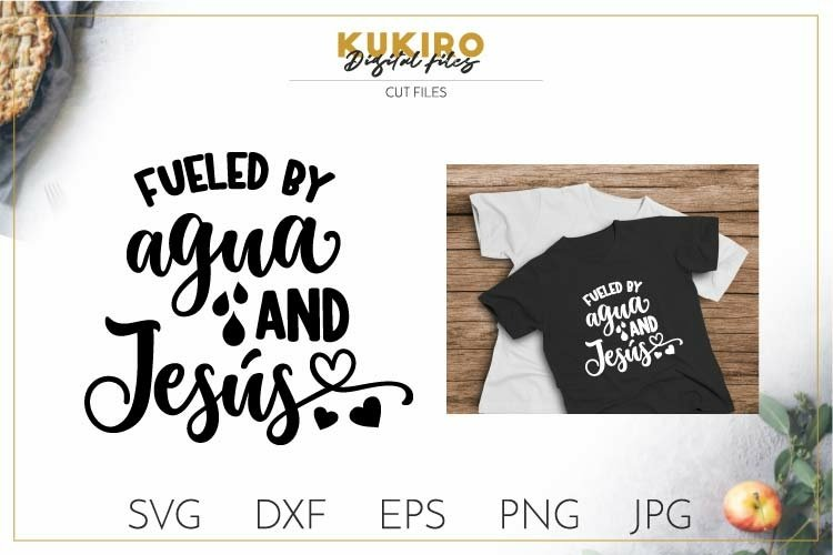 Fueled by Agua and Jesús - Church tumbler SVG - cut files