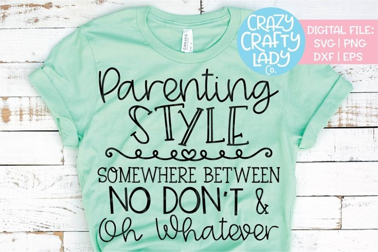 Parenting Style SVG DXF EPS PNG Cut File example image 1