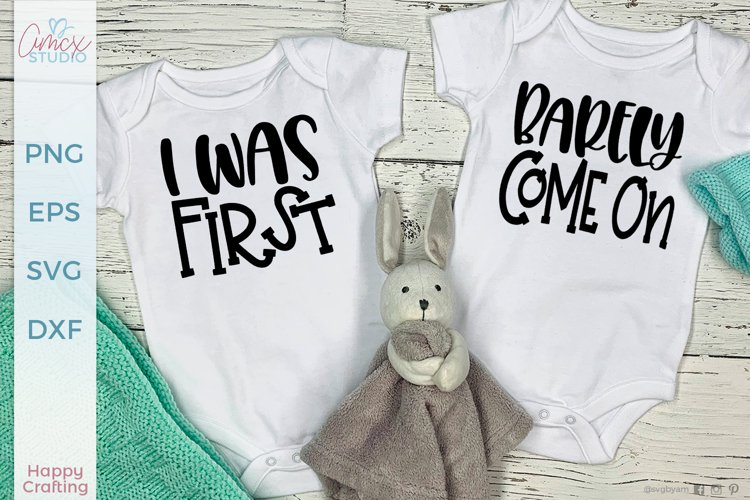 I was first - Funny Twin Baby SVG