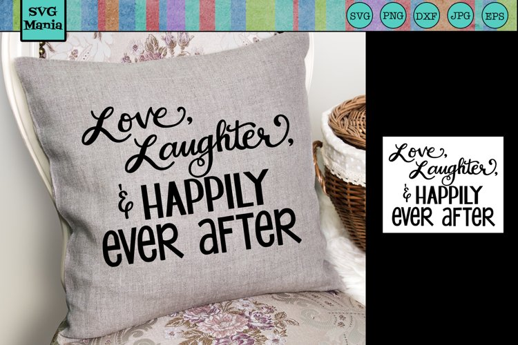 Wedding SVG, Love and Laughter SVG, Happily Ever After SVG example image 1