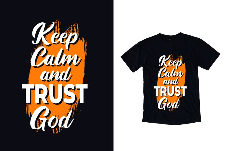 Keep calm trust god modern typography quote t shirt design example image 1