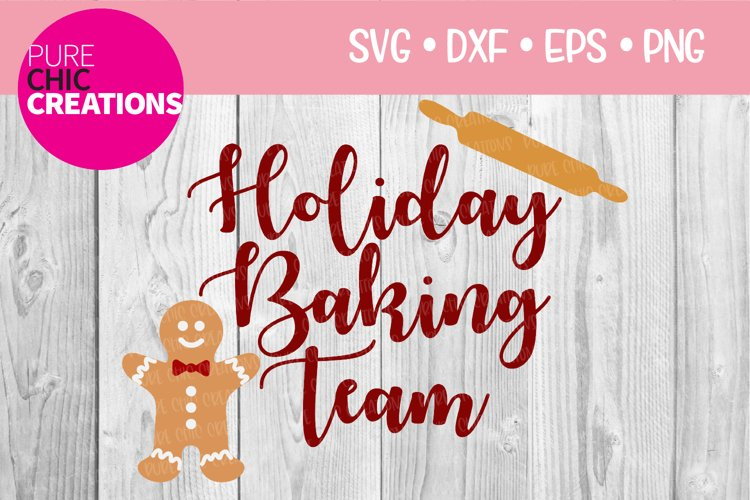 Christmas SVG|Holiday Baking Team|SVG DXF PNG EPS example image 1