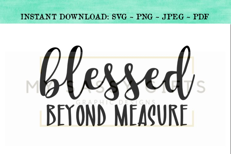Blessed Beyond Measure Inspirational SVG Design example image 1