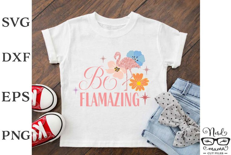 Be Flamazing Color and Black Versions Cut File