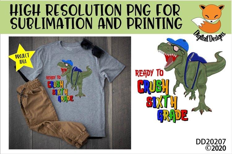 T-Rex Dinosaur Ready To Crush Sixth Grade Sublimation example image 1