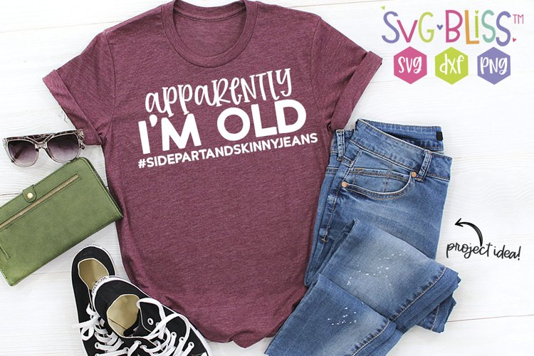 Side Part & Skinny Jeans SVG | Apparently Im Old Quote