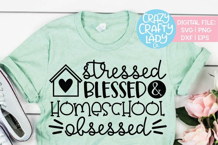 Stressed Blessed & Homeschool SVG DXF EPS PNG Cut File