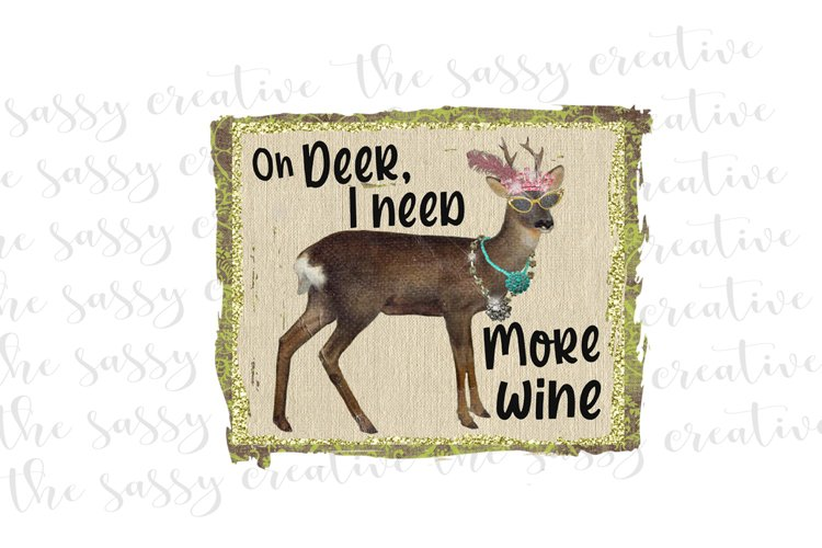 Sublimation Design Download | Oh Deer I Need More Wine PNG example image 1