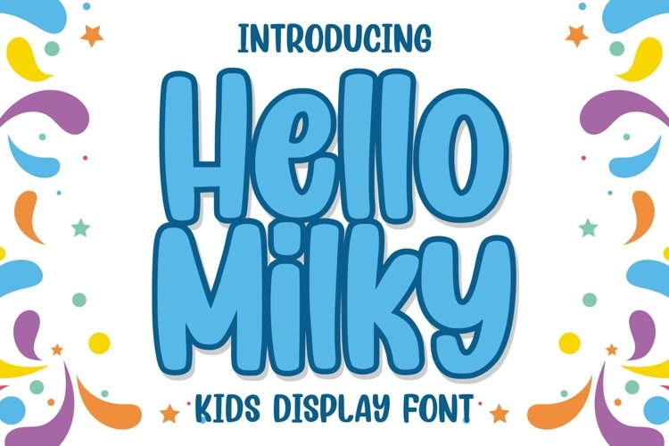 Hello Milky - a Kids Display Font example image 1