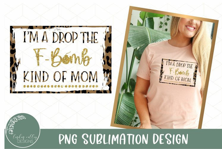 F Bomb Kind Of Mom Sublimation PNG-Funny Mom PNG example image 1