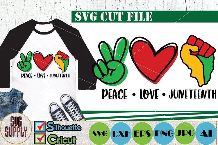 Peace Love Juneteenth SVG Cut File