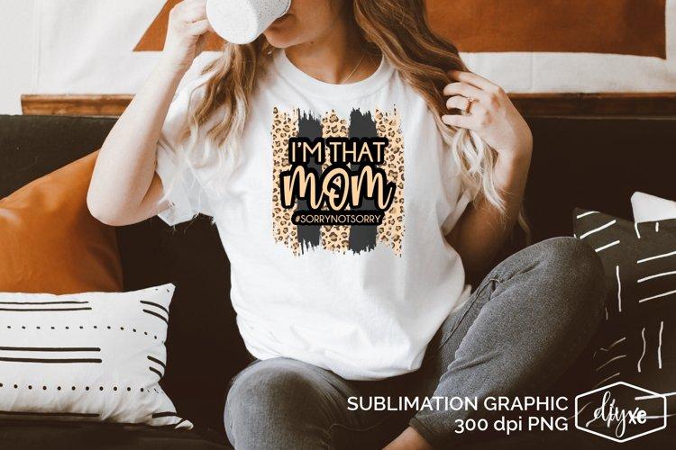 Im That Mom   Mom Sublimation Design