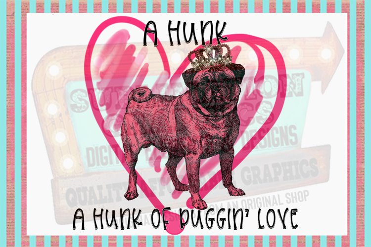 Hunk of Puggin' Love Sublimation Digital Download example image 1