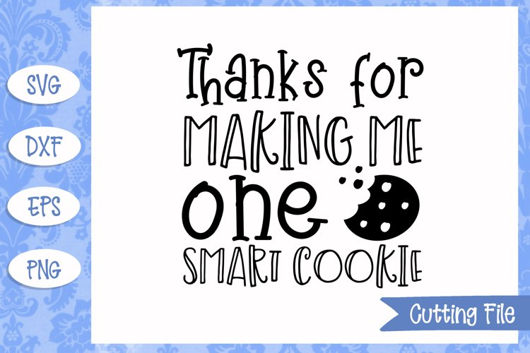 Thanks for making me one smart cookie SVG File