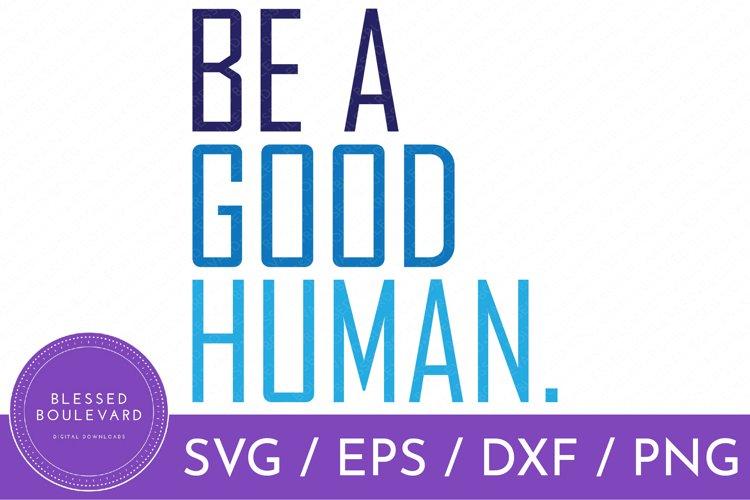 Be A Good Human SVG Design   Be Kind SVG example image 1