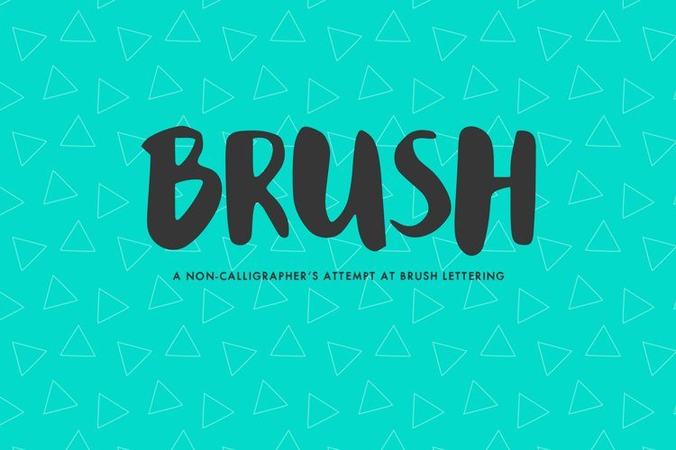Brush - an attempt at brush lettering