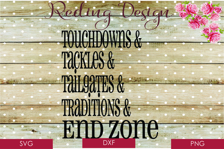 Touchdowns Tackles Tailgates End Zone Football SVG DXF PNG