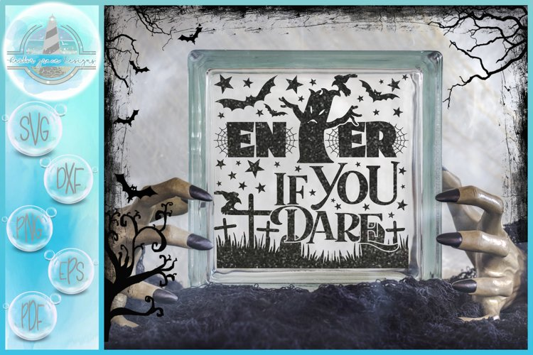 Enter If You Dare Spooky Glass Block SVG | A Halloween SVG example image 1