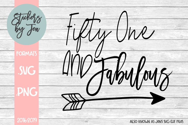 51 And Fabulous Birthday Svg Cut File 204617 Svgs Design Bundles
