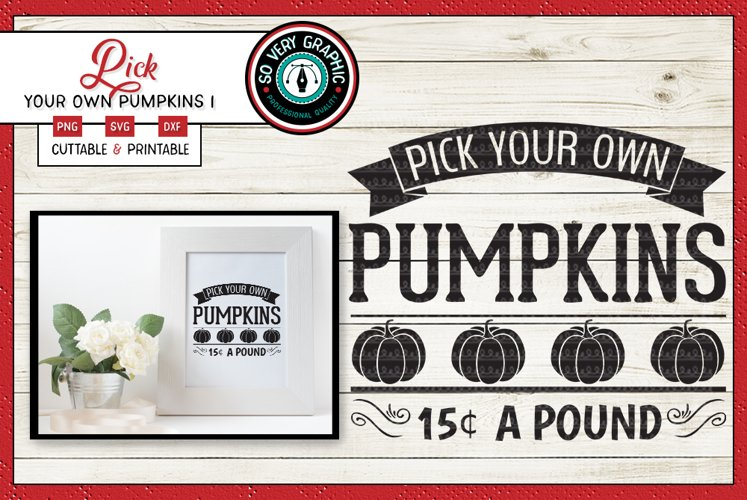 Pick Your Own Pumpkins | Cut SVG | Print PNG | Fall | Autumn example image 1