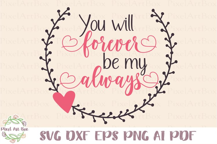 You Will Forever Be My Always - Cut File